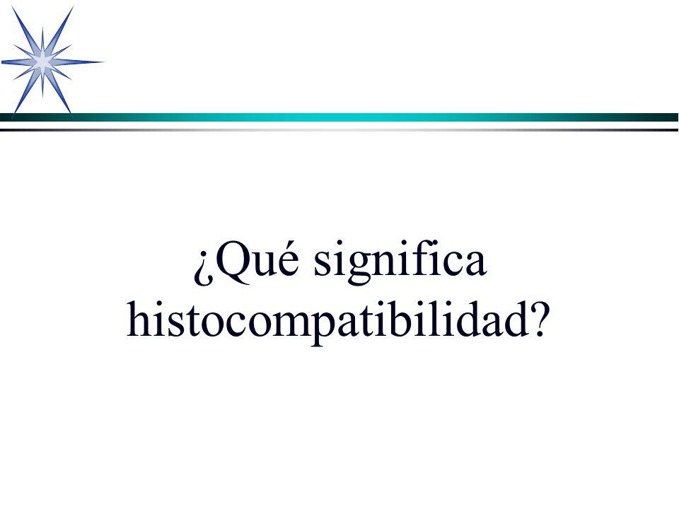 ¿Qué significa histocompatibilidad?