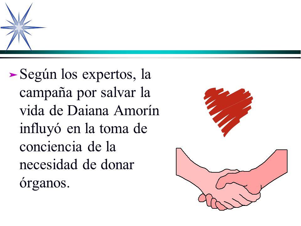 ä ä Según los expertos, la campaña por salvar la vida de Daiana Amorín influyó en la toma de conciencia de la necesidad de donar órganos.