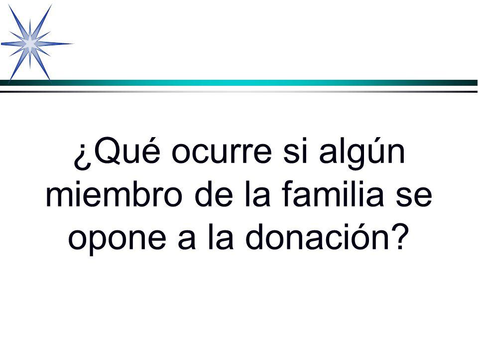 ¿Qué ocurre si algún miembro de la familia se opone a la donación?