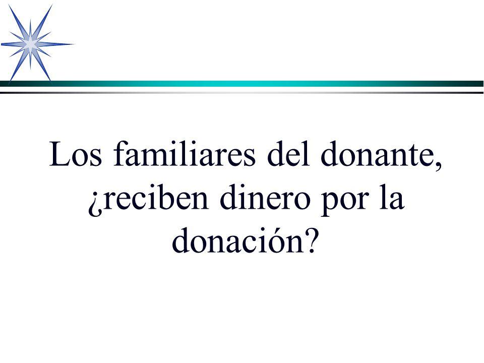Los familiares del donante, ¿reciben dinero por la donación?