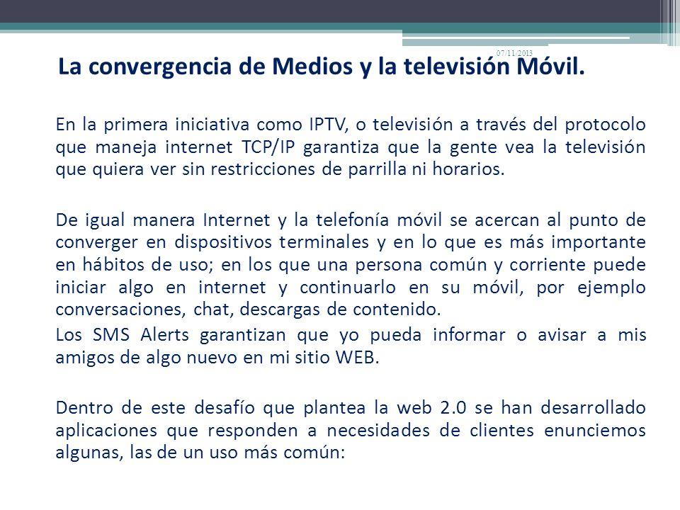La convergencia de Medios y la televisión Móvil. En la primera iniciativa como IPTV, o televisión a través del protocolo que maneja internet TCP/IP ga