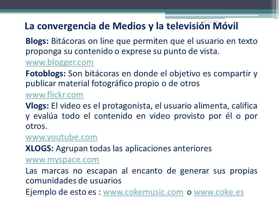 La convergencia de Medios y la televisión Móvil Blogs: Bitácoras on line que permiten que el usuario en texto proponga su contenido o exprese su punto