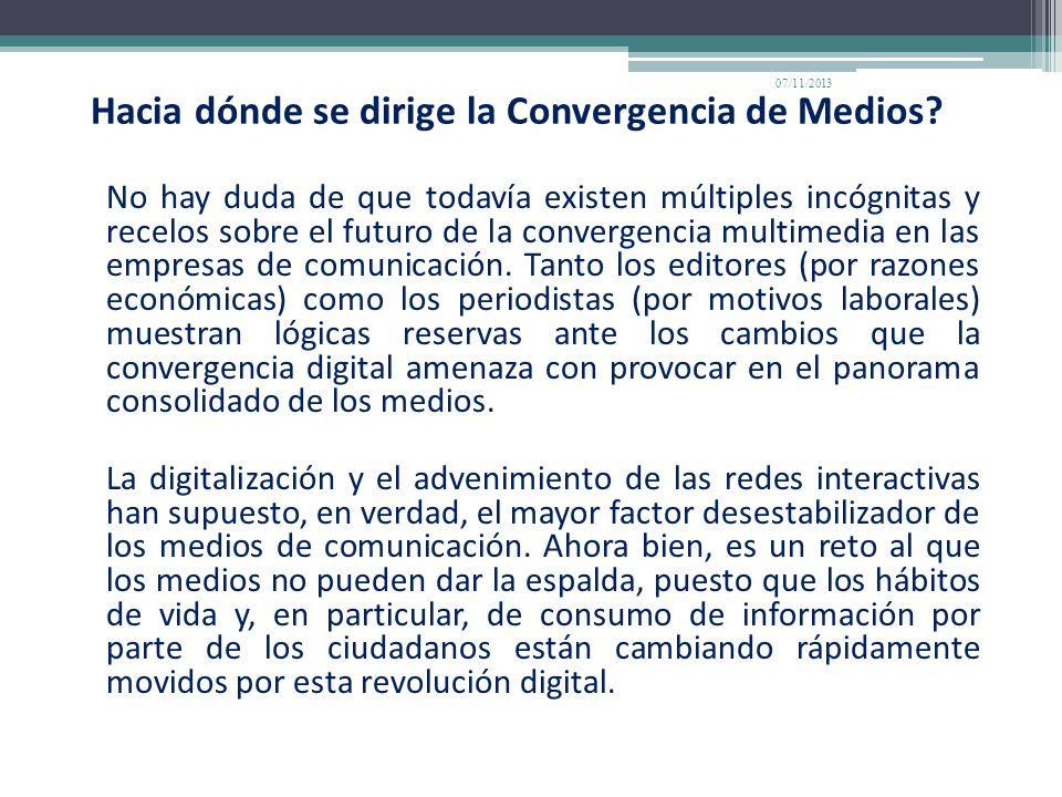 Hacia dónde se dirige la Convergencia de Medios? No hay duda de que todavía existen múltiples incógnitas y recelos sobre el futuro de la convergencia