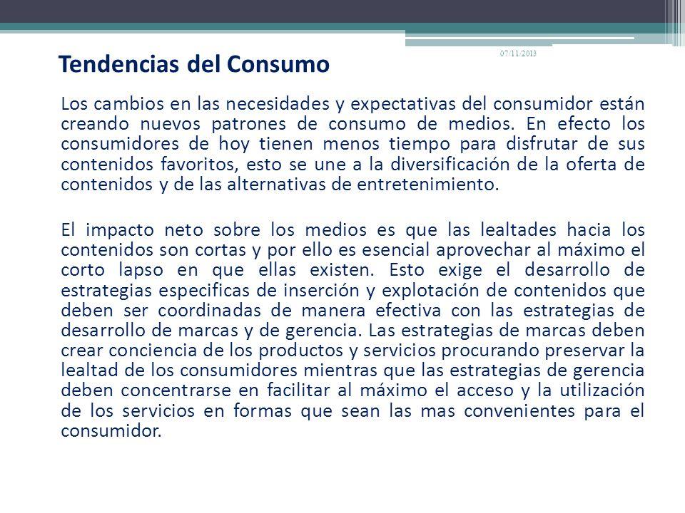 Tendencias del Consumo Los cambios en las necesidades y expectativas del consumidor están creando nuevos patrones de consumo de medios. En efecto los
