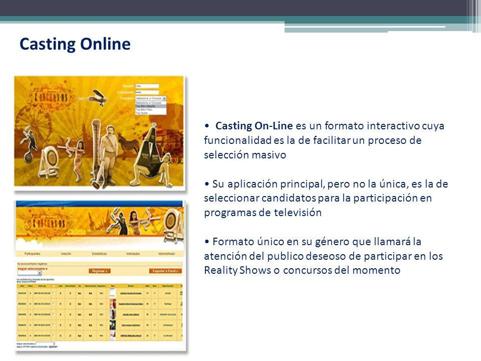 Casting On-Line es un formato interactivo cuya funcionalidad es la de facilitar un proceso de selección masivo Su aplicación principal, pero no la úni