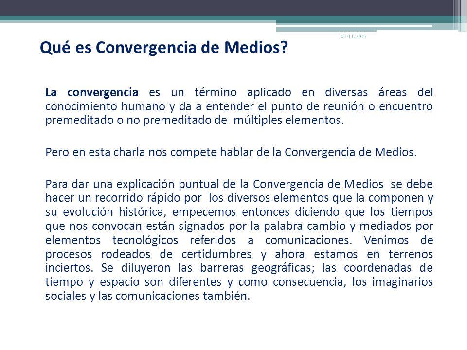 Qué es Convergencia de Medios? La convergencia es un término aplicado en diversas áreas del conocimiento humano y da a entender el punto de reunión o