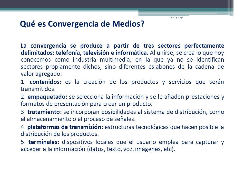 Qué es Convergencia de Medios? La convergencia se produce a partir de tres sectores perfectamente delimitados: telefonía, televisión e informática. Al
