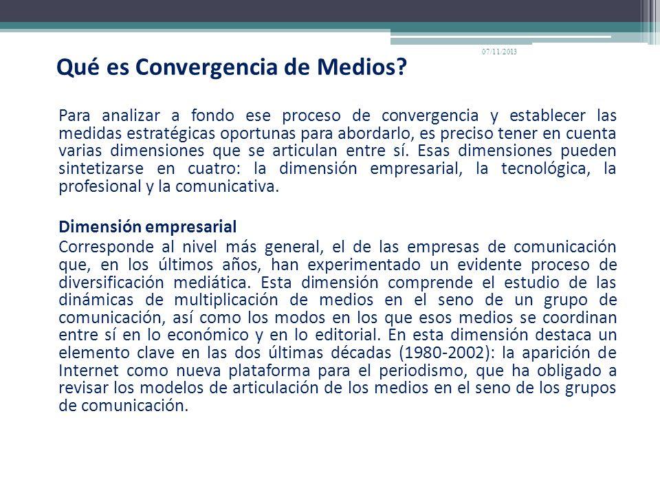Qué es Convergencia de Medios? Para analizar a fondo ese proceso de convergencia y establecer las medidas estratégicas oportunas para abordarlo, es pr