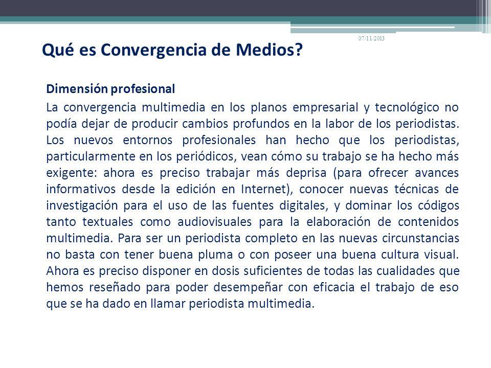 Qué es Convergencia de Medios? Dimensión profesional La convergencia multimedia en los planos empresarial y tecnológico no podía dejar de producir cam