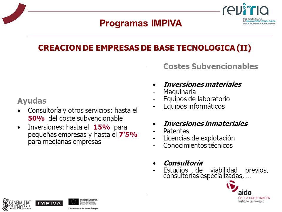 Ayudas Consultoría y otros servicios: hasta el 50% del coste subvencionable Inversiones: hasta el 15% para pequeñas empresas y hasta el 75% para media