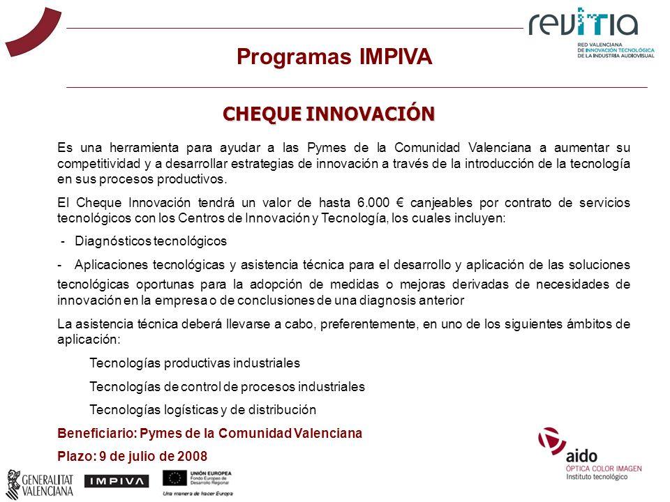CHEQUE INNOVACIÓN Es una herramienta para ayudar a las Pymes de la Comunidad Valenciana a aumentar su competitividad y a desarrollar estrategias de in