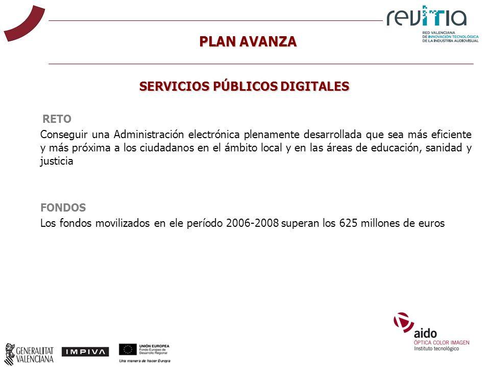RETO Conseguir una Administración electrónica plenamente desarrollada que sea más eficiente y más próxima a los ciudadanos en el ámbito local y en las