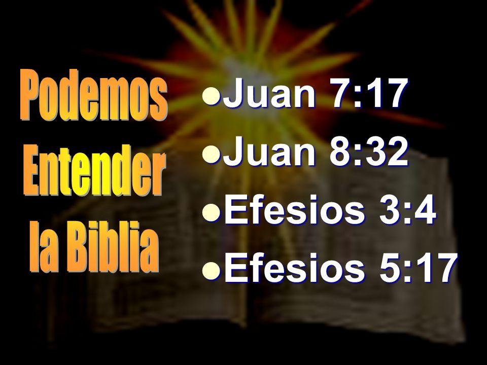 Juan 7:17 Juan 7:17 Juan 8:32 Juan 8:32 Efesios 3:4 Efesios 3:4 Efesios 5:17 Efesios 5:17