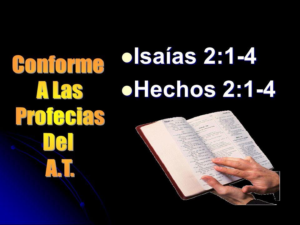 Isaías 2:1-4 Isaías 2:1-4 Hechos 2:1-4 Hechos 2:1-4