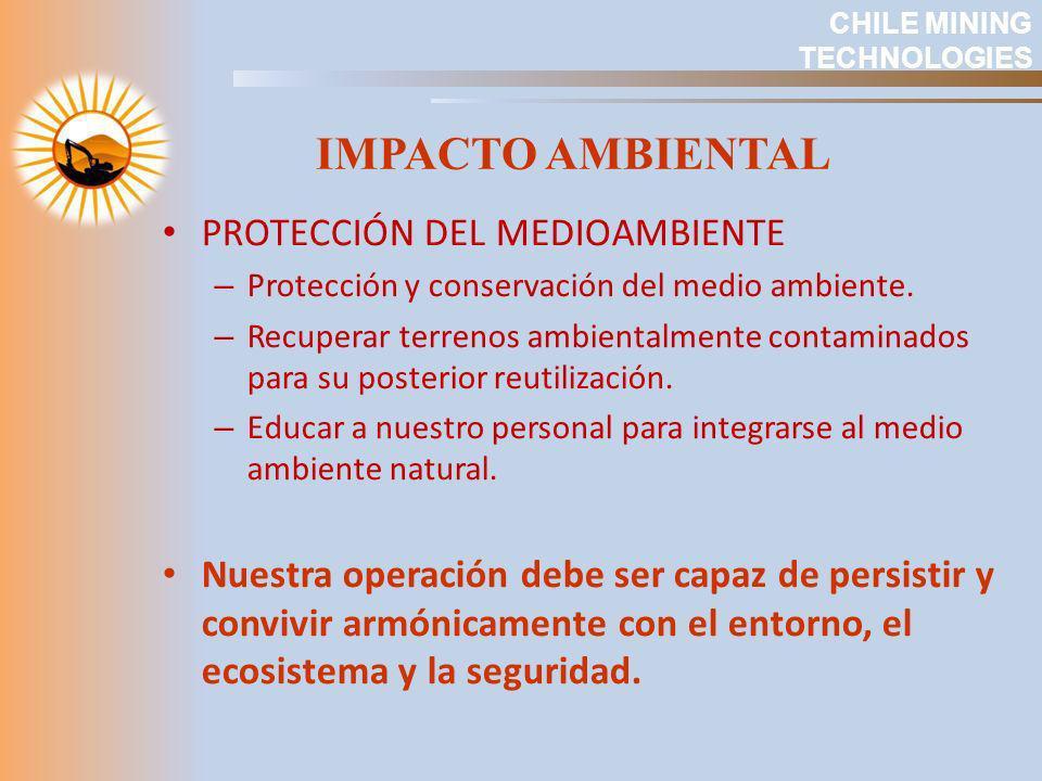 IMPACTO AMBIENTAL PROTECCIÓN DEL MEDIOAMBIENTE – Protección y conservación del medio ambiente. – Recuperar terrenos ambientalmente contaminados para s