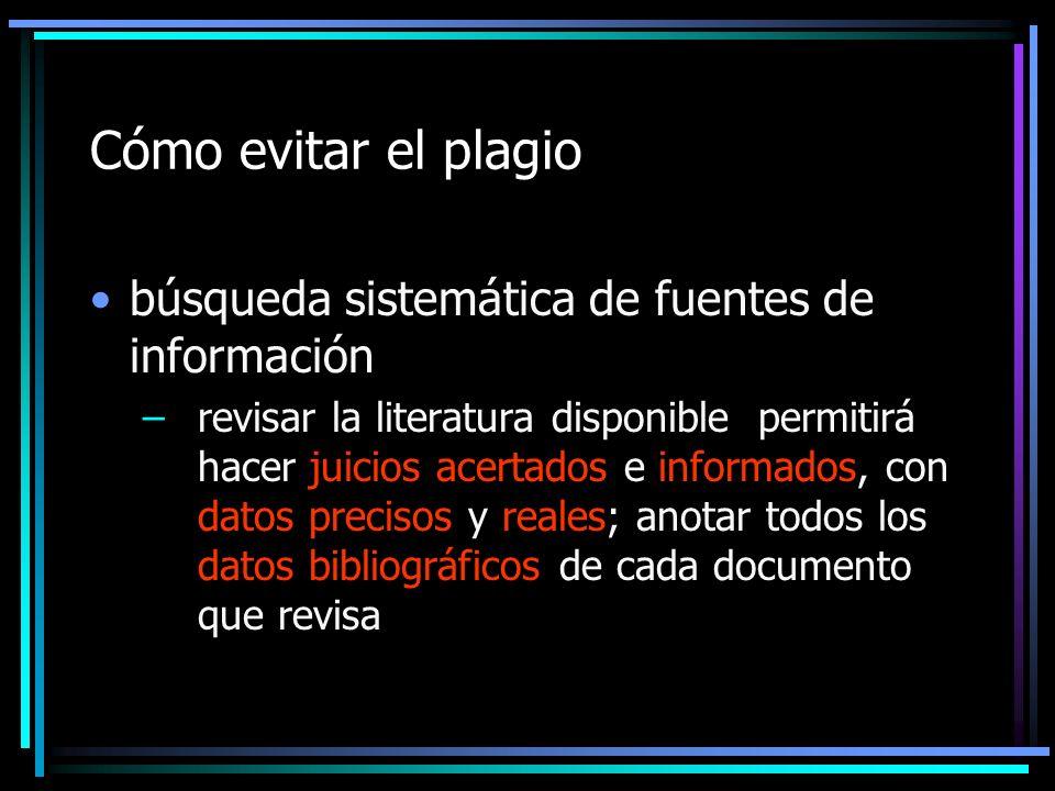 Cómo evitar el plagio búsqueda sistemática de fuentes de información –revisar la literatura disponible permitirá hacer juicios acertados e informados,