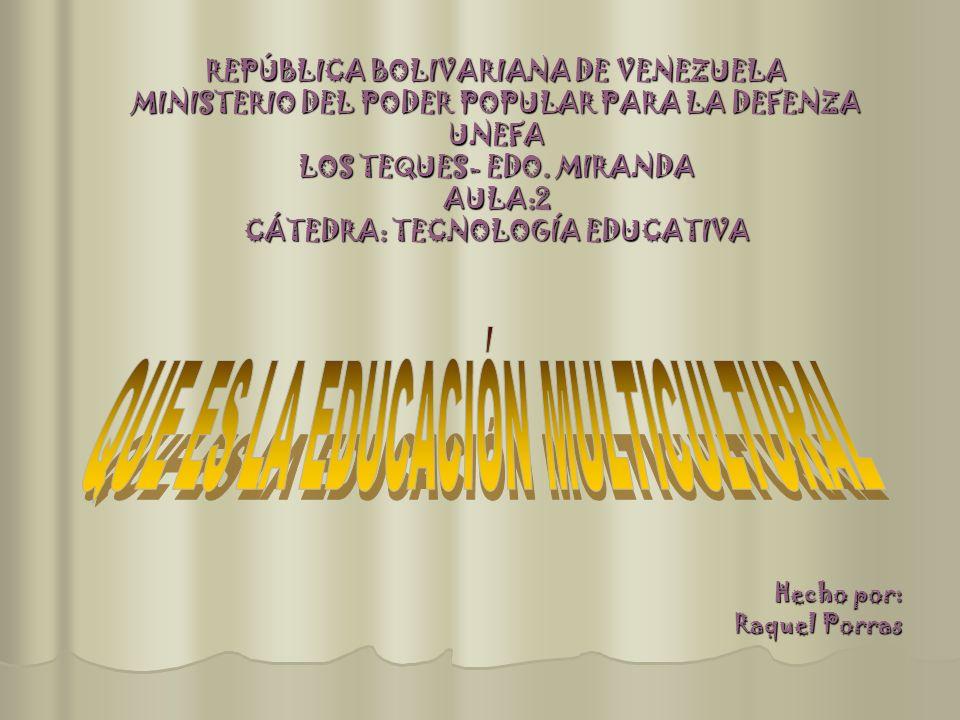 LA EDUCACION MULTICULTURAL La Educación Multicultural es una realidad compleja, polisémica y variada.