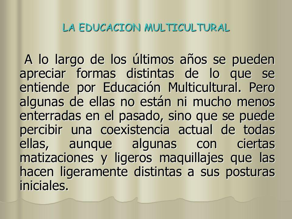 LA EDUCACION MULTICULTURAL GRACIAS.