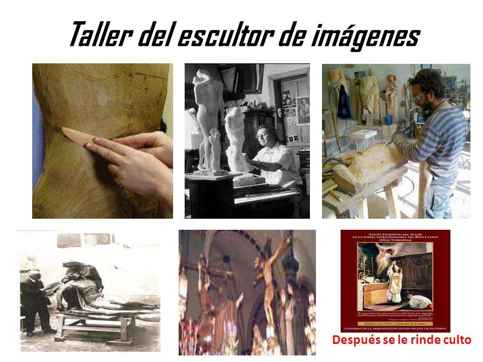 Taller del escultor de imágenes Después se le rinde culto
