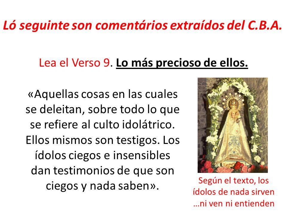 Lea el Verso 7.Alquila a un platero para que les haga un dios.