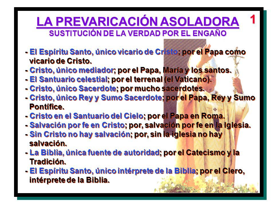 LA PREVARICACIÓN ASOLADORA SUSTITUCIÓN DE LA VERDAD POR EL ENGAÑO - El Espíritu Santo, único vicario de Cristo; por el Papa como vicario de Cristo. -