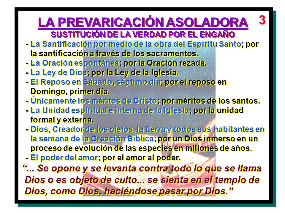 LA PREVARICACIÓN ASOLADORA SUSTITUCIÓN DE LA VERDAD POR EL ENGAÑO LA PREVARICACIÓN ASOLADORA SUSTITUCIÓN DE LA VERDAD POR EL ENGAÑO 3 - La Santificaci