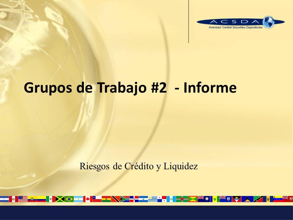 Grupos de Trabajo #2 - Informe Riesgos de Crédito y Liquidez