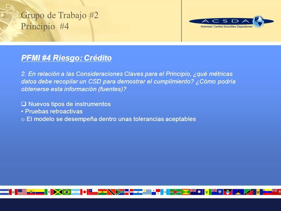 Grupo de Trabajo #2 Principio #7 PFMI # 7 Riesgo: Liquidez 1.Qué constituye el cumplimiento con el Principio.