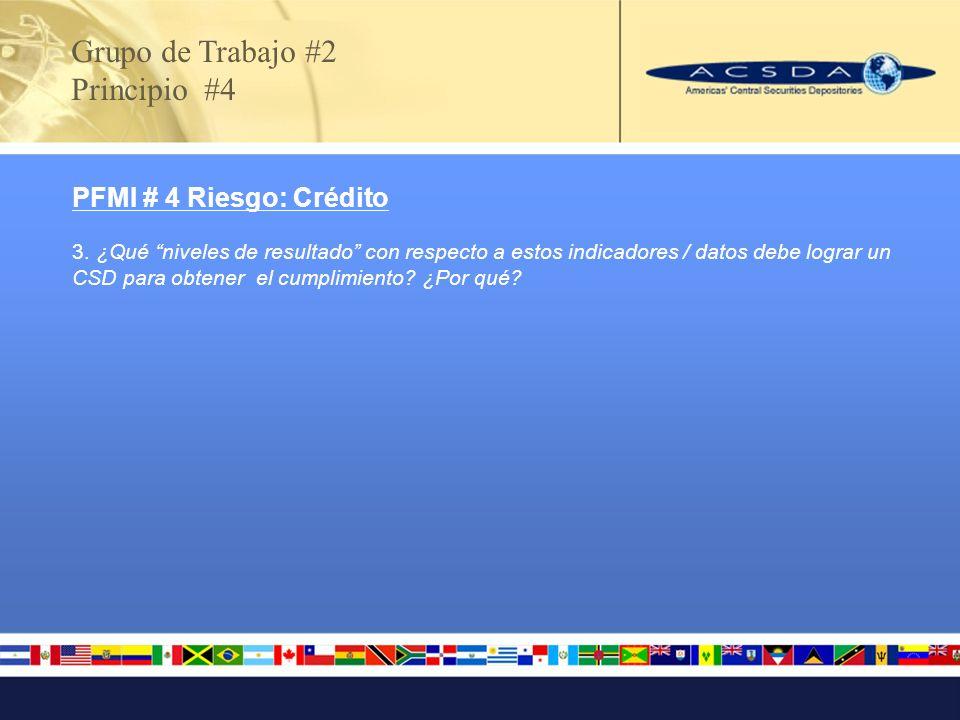 Grupo de Trabajo #2 Principio #7 PFMI #7 Riesgo: Liquidez 1.