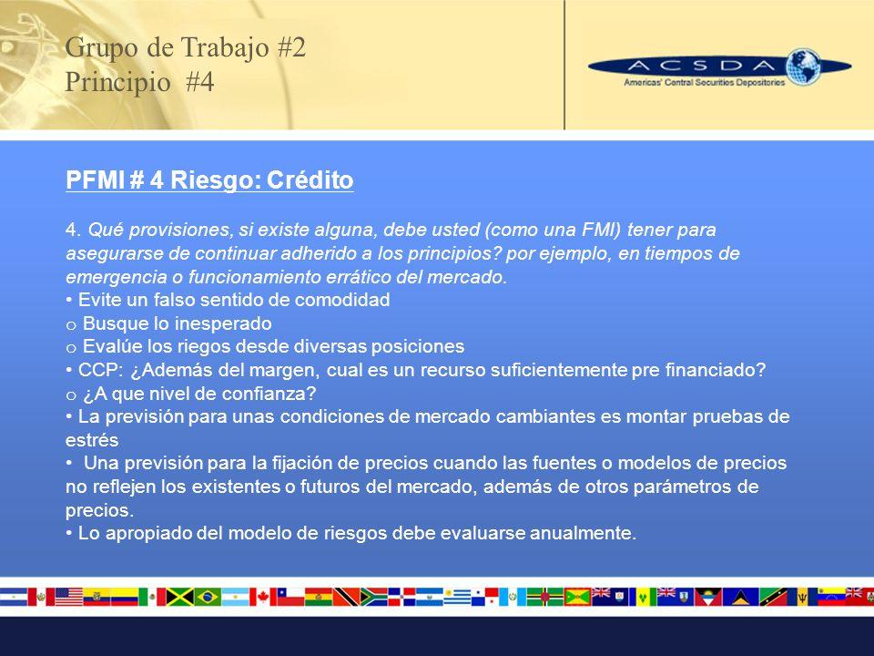 PFMI # 4 Riesgo: Crédito 4. Qué provisiones, si existe alguna, debe usted (como una FMI) tener para asegurarse de continuar adherido a los principios?
