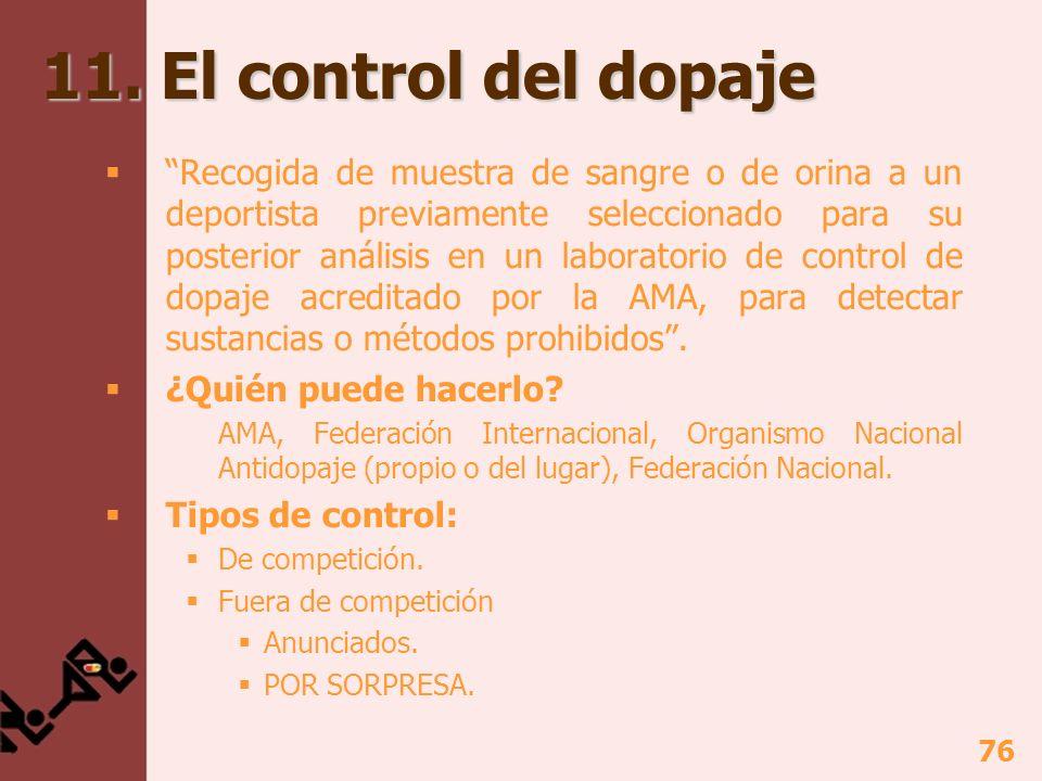 77 11.El control del dopaje (12 fases) Fase 1. Selección y localización del deportista ¿Quién.