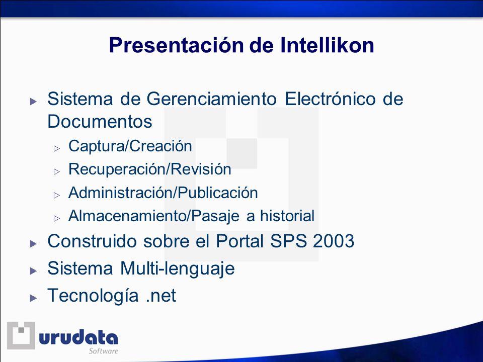 Presentación de Intellikon Sistema de Gerenciamiento Electrónico de Documentos Captura/Creación Recuperación/Revisión Administración/Publicación Almac
