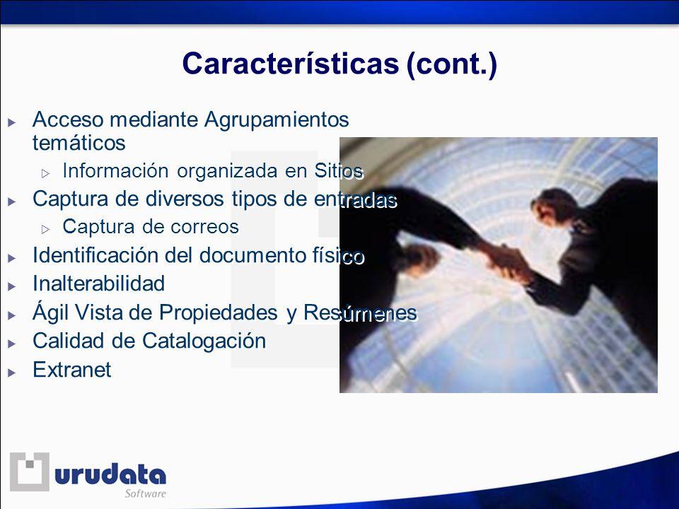 Características (cont.) Acceso mediante Agrupamientos temáticos Información organizada en Sitios Captura de diversos tipos de entradas Captura de corr