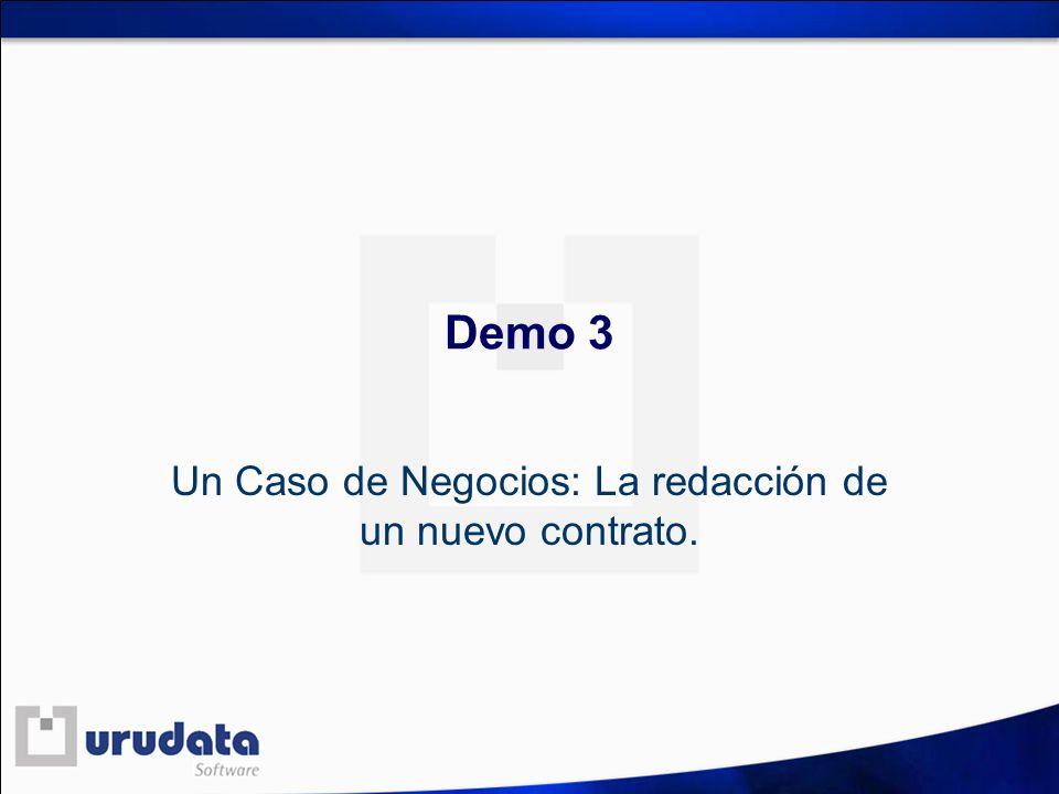 Demo 3 Un Caso de Negocios: La redacción de un nuevo contrato.