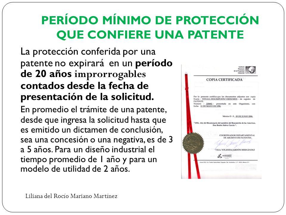 PERÍODO MÍNIMO DE PROTECCIÓN QUE CONFIERE UNA PATENTE La protección conferida por una patente no expirará en un período de 20 años improrrogables cont