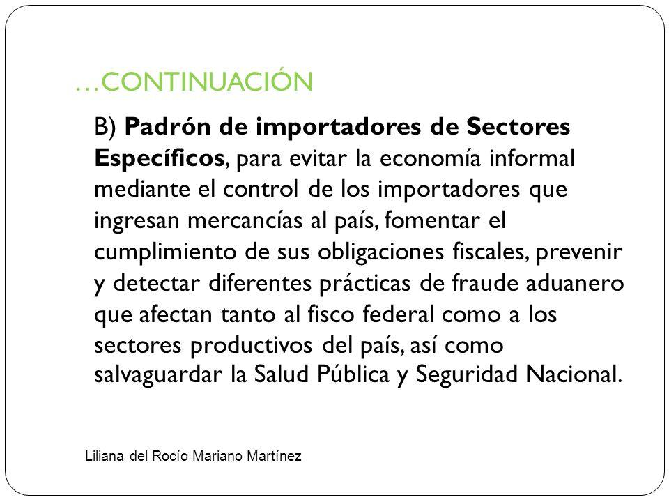 …CONTINUACIÓN B) Padrón de importadores de Sectores Específicos, para evitar la economía informal mediante el control de los importadores que ingresan