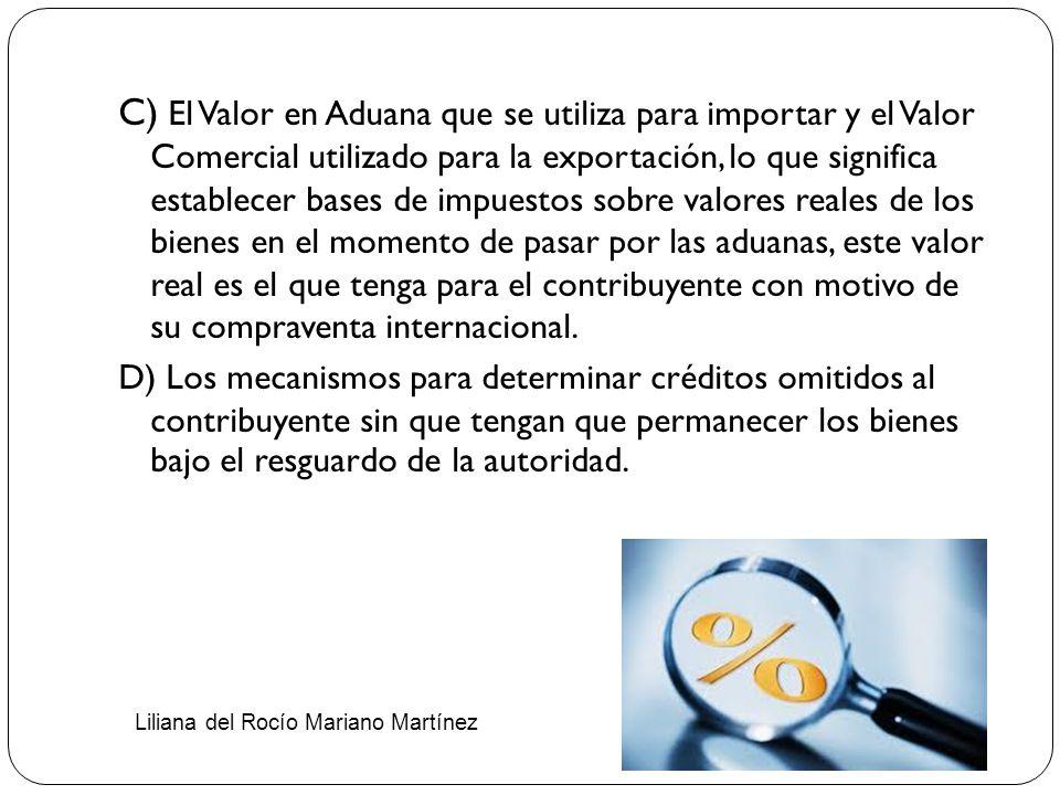 C) El Valor en Aduana que se utiliza para importar y el Valor Comercial utilizado para la exportación, lo que significa establecer bases de impuestos