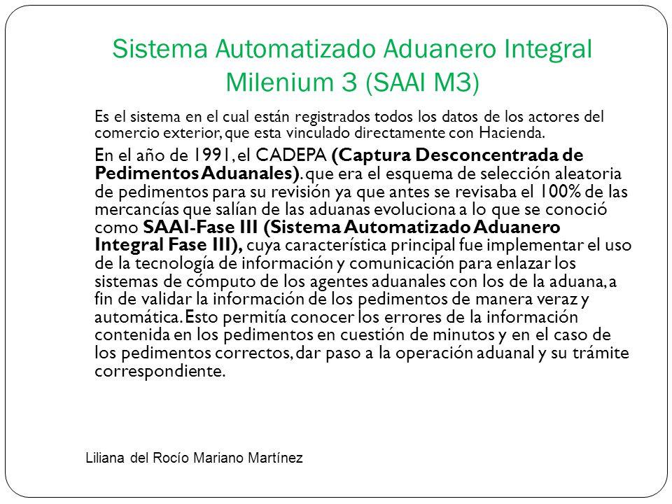 Sistema Automatizado Aduanero Integral Milenium 3 (SAAI M3) Es el sistema en el cual están registrados todos los datos de los actores del comercio ext