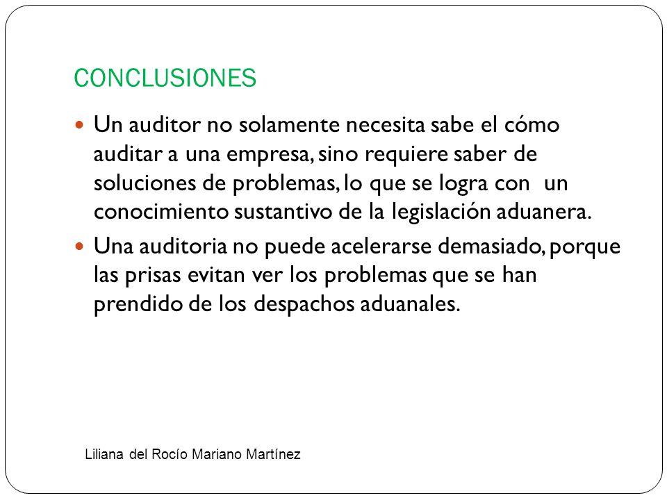 CONCLUSIONES Un auditor no solamente necesita sabe el cómo auditar a una empresa, sino requiere saber de soluciones de problemas, lo que se logra con