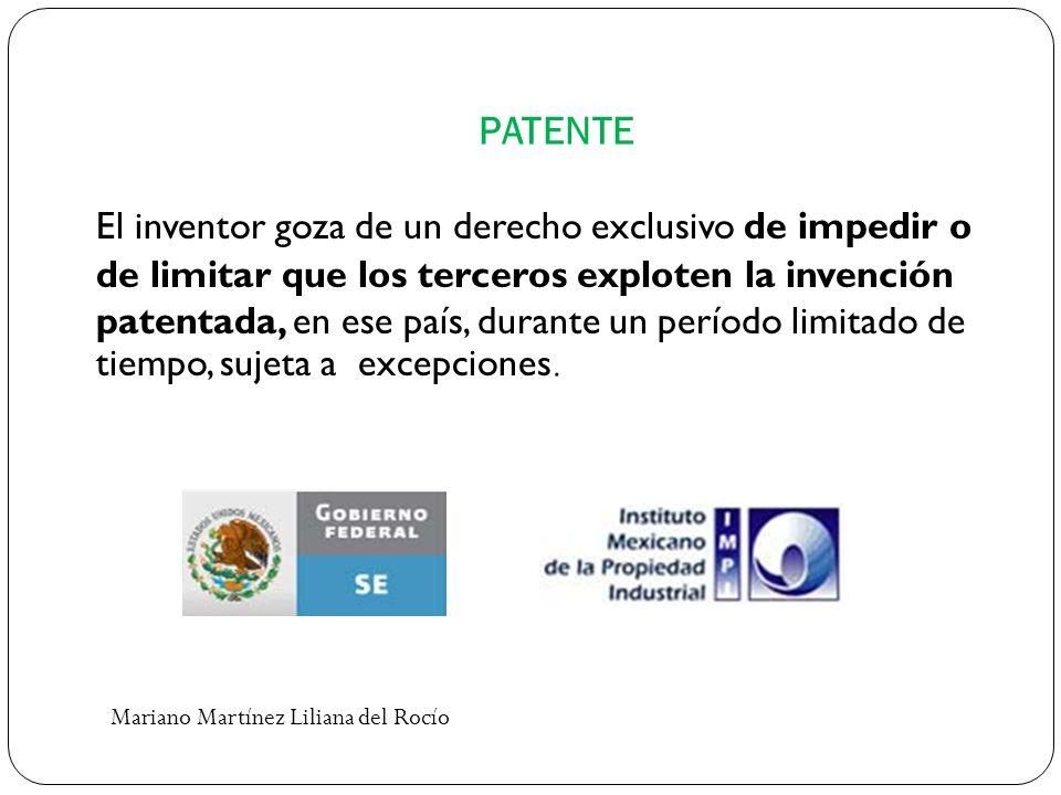 PATENTE El inventor goza de un derecho exclusivo de impedir o de limitar que los terceros exploten la invención patentada, en ese país, durante un per