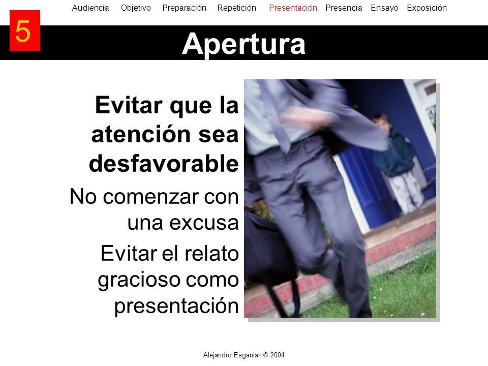 Alejandro Esganian © 2004 Evitar que la atención sea desfavorable No comenzar con una excusa Evitar el relato gracioso como presentación AudienciaObje