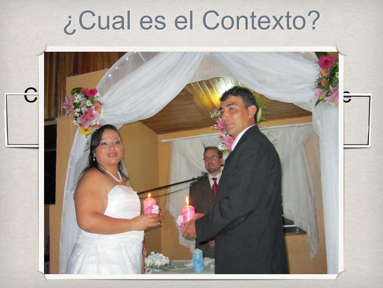 ¿Cual es el Contexto? Compartido entre dos personas que han hecho el pacto matrimonial