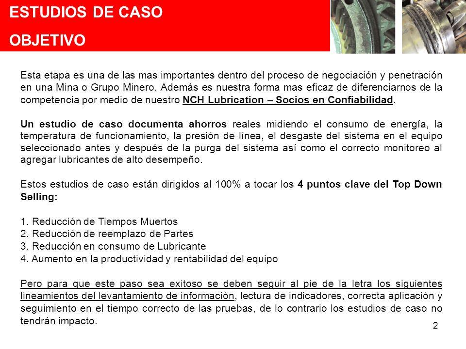 2 ESTUDIOS DE CASO OBJETIVO Esta etapa es una de las mas importantes dentro del proceso de negociación y penetración en una Mina o Grupo Minero. Ademá