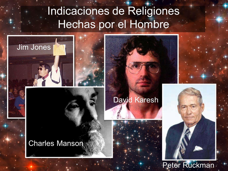 Indicaciones de Religiones Hechas por el Hombre Jim Jones Charles Manson David Karesh Peter Ruckman