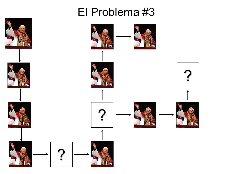 El Problema #3 ? ? ?