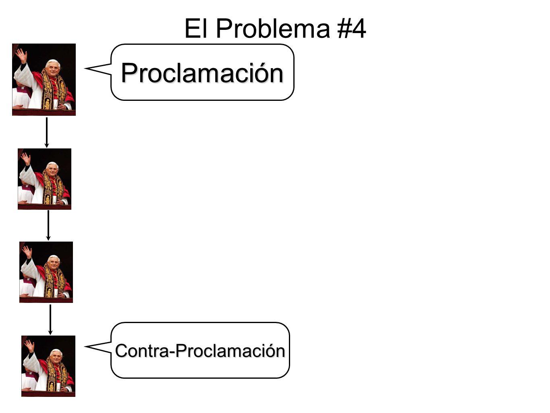 El Problema #4 Proclamación Contra-Proclamación