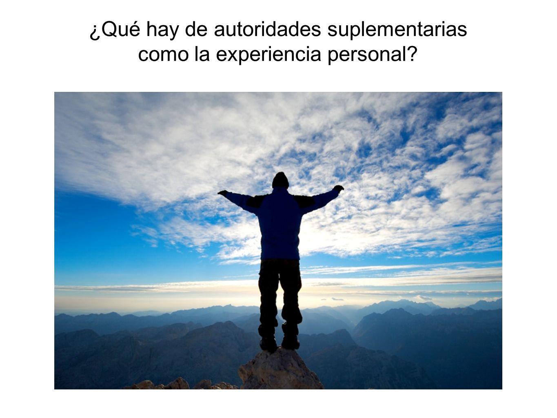 ¿Qué hay de autoridades suplementarias como la experiencia personal?