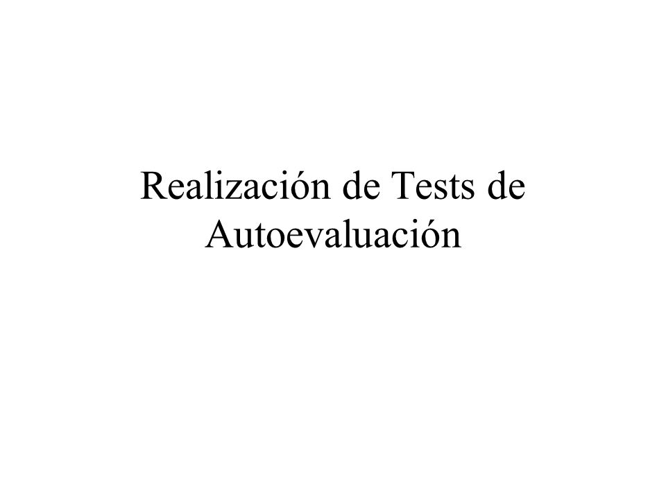 Realización de Tests de Autoevaluación