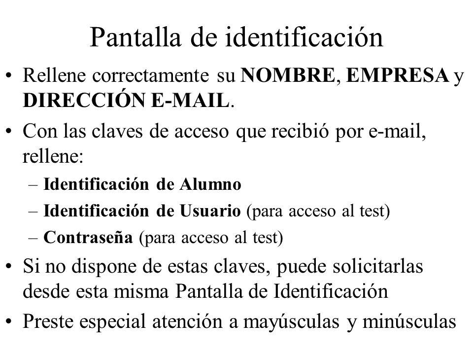 Pantalla de identificación Rellene correctamente su NOMBRE, EMPRESA y DIRECCIÓN E-MAIL. Con las claves de acceso que recibió por e-mail, rellene: –Ide
