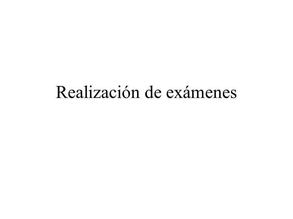 Realización de exámenes